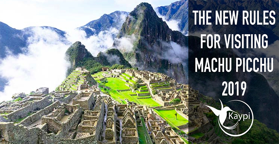 the new rules for visiting machupicchu